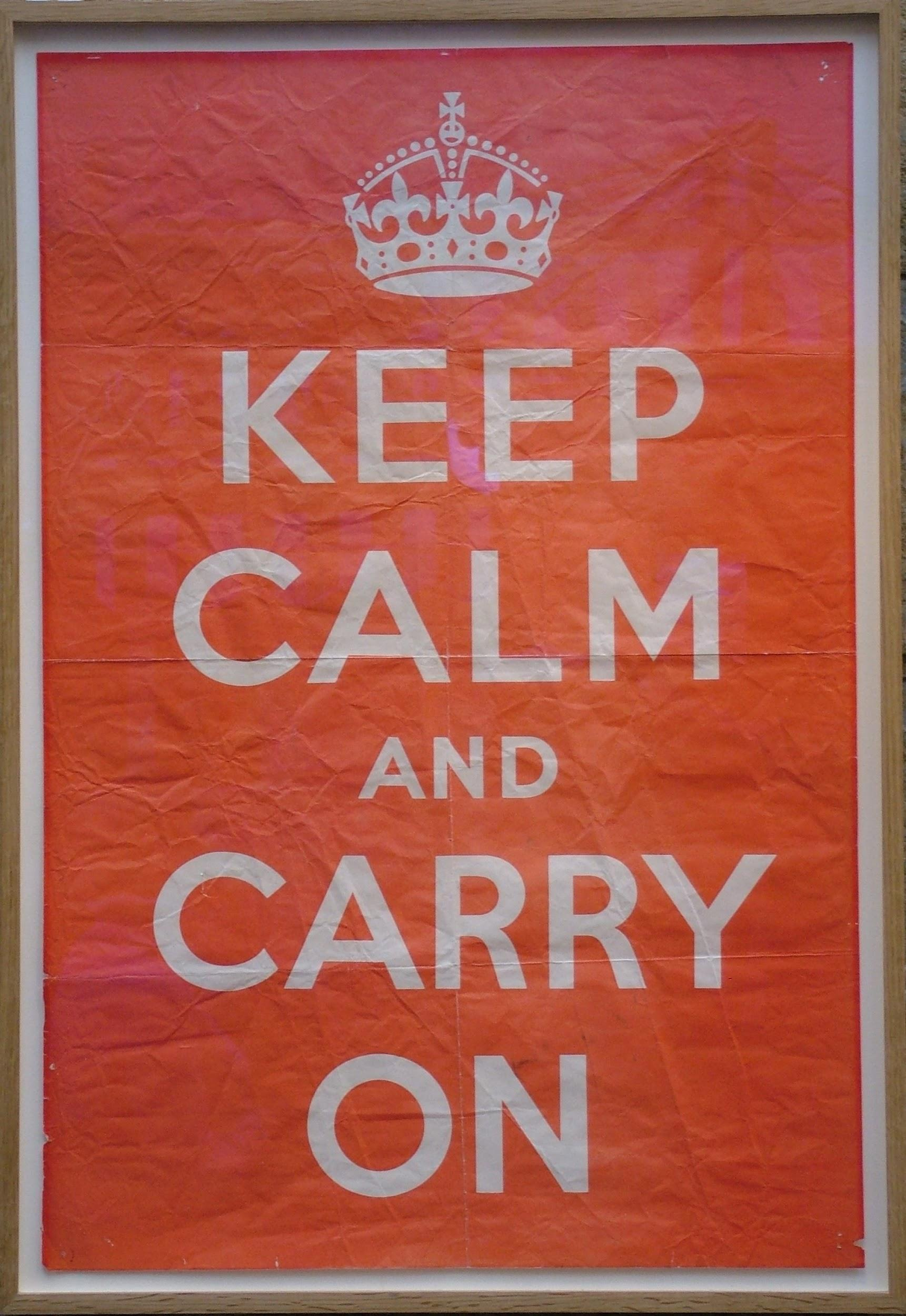 "Photo of an original poster ""Keep Calm and Carry On"", produced in 1939"